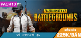PLAYERUNKNOWN'S BATTLEGROUNDS - Pack 10 bản