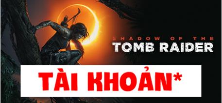 Tài khoản Shadow of the Tomb Raider