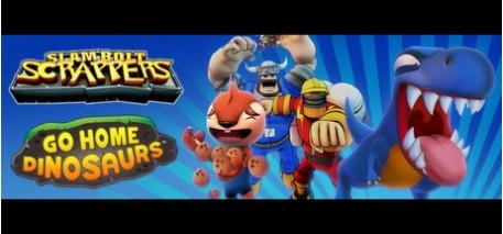 Slam Bolt Scrappers + Go Home Dinosaurs Bundle
